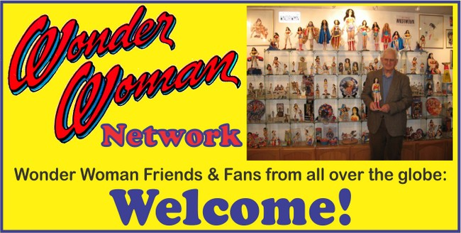 Wonder Woman Network created by William Moulton Marston's son Pete Marston to connect Wonder Woman friends fans,display Wonder Woman collectibles in Wonder Woman family museum and more